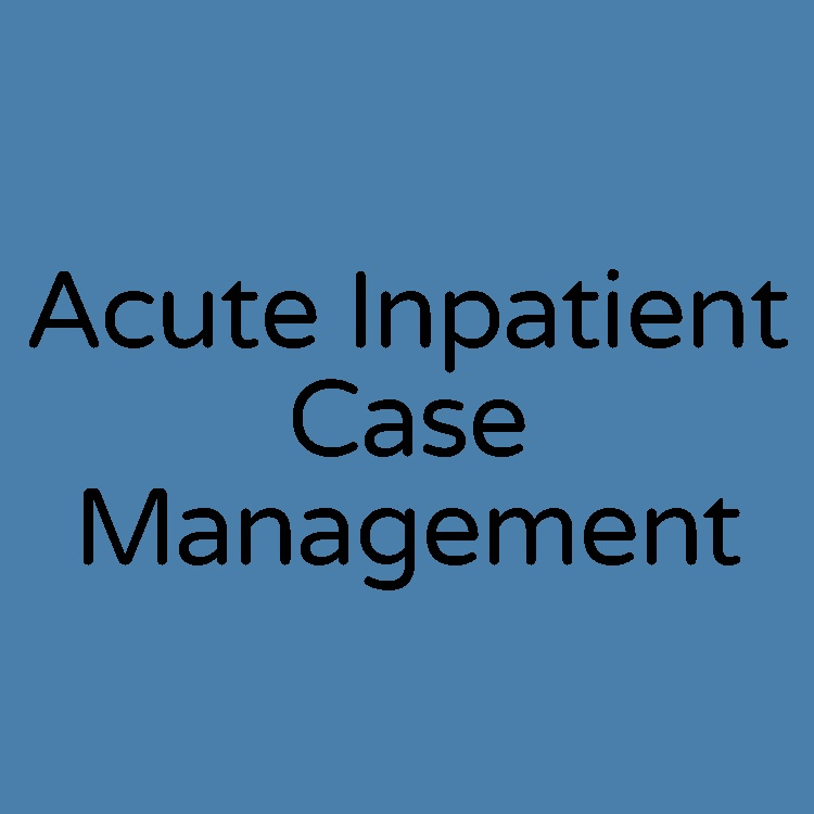 acute inpatient case management