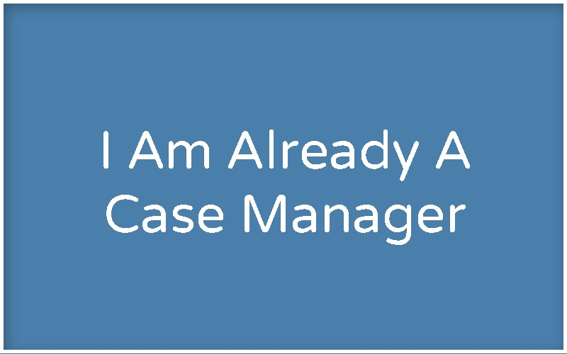 i am a case manager