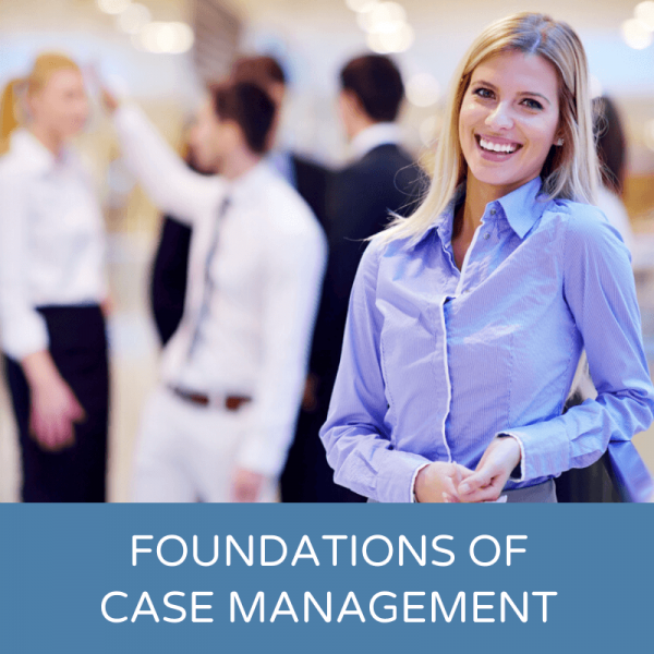 Foundations of Case Management