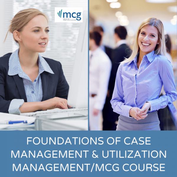 Foundations of Case Management and Utilization Management MCG Course