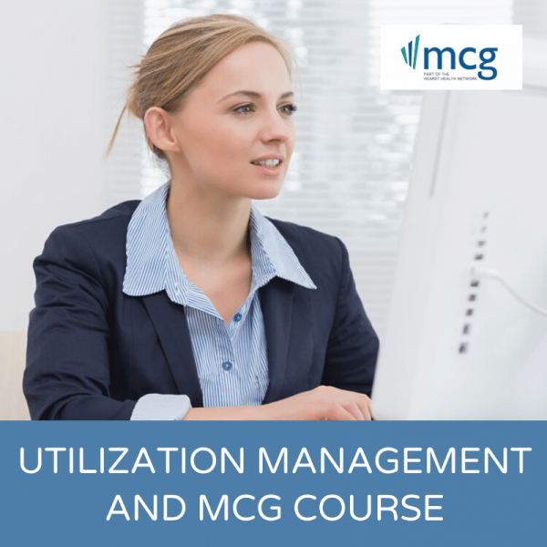 Utilization Management and MCG Course